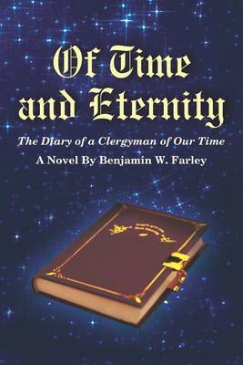 Of Time and Eternity by Benjamin W. Farley image