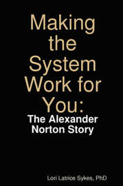 Making the System Work for You by Lori Latrice Sykes image