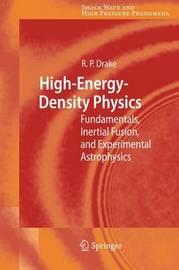 High-Energy-Density Physics by R Paul Drake