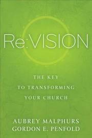 Re:Vision by Aubrey Malphurs