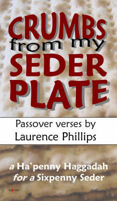 Crumbs from My Seder Plate by Laurence Phillips image