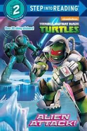 Alien Attack! (Teenage Mutant Ninja Turtles) by Hollis James
