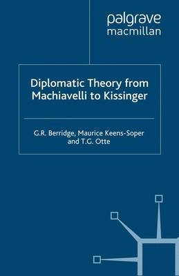 Diplomatic Theory from Machiavelli to Kissinger by G.R. Berridge
