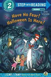Have No Fear! Halloween Is Here! (Dr. Seuss/The Cat in the Hat Knows a Lot about by Tish Rabe