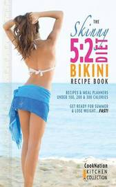 The Skinny 5:2 Bikini Diet Recipe Book by Cooknation