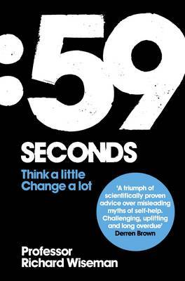59 Seconds: How Psychology Can Improve Your Life in Less Than a Minute by Richard Wiseman image