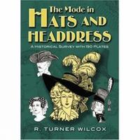 The Mode in Hats and Headdress by R.Turner Wilcox