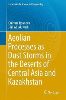 Aeolian Processes as Dust Storms in the Deserts of Central Asia and Kazakhstan by Gulnura Issanova image