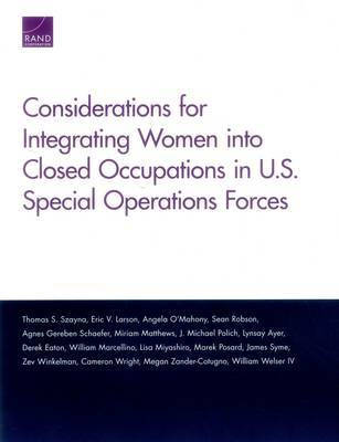 Considerations for Integrating Women into Closed Occupations in U.S. Special Operations Forces by Thomas S Szayna