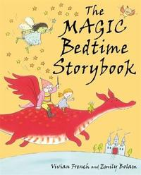 The Magic Bedtime Storybook by Vivian French image