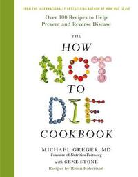 The How Not To Die Cookbook by Michael Greger image