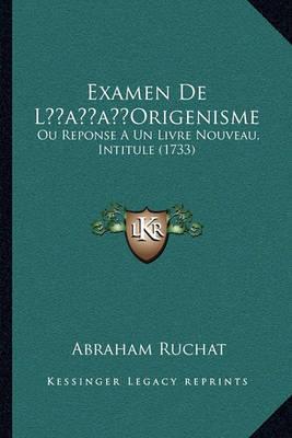 Examen de Lacentsa -A Centsorigenisme: Ou Reponse a Un Livre Nouveau, Intitule (1733) by Abraham Ruchat image