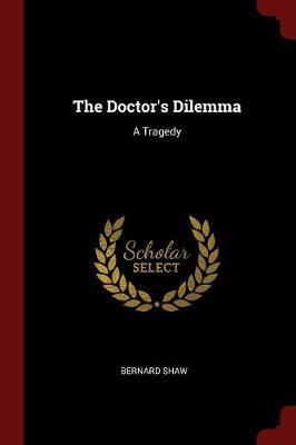 The Doctor's Dilemma by Bernard Shaw image