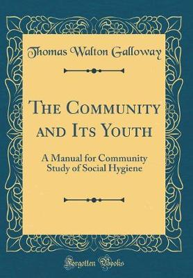 The Community and Its Youth by Thomas Walton Galloway image