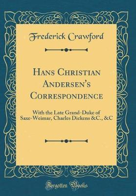 Hans Christian Andersen's Correspondence by Frederick Crawford image