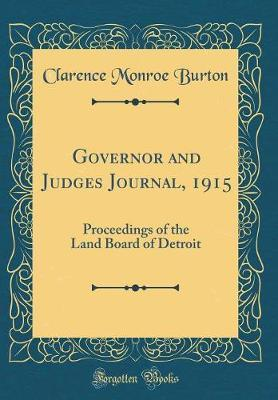 Governor and Judges Journal, 1915 by Clarence Monroe Burton