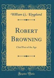 Robert Browning by William G Kingsland image