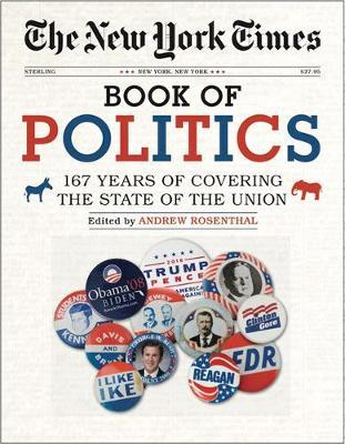 The New York Times Book of Politics by Andrew Rosenthal