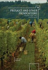 Prosaics and Other Provocations by Gary Saul Morson