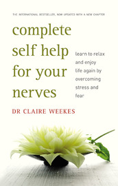 Complete Self Help For Your Nerves by Claire Weekes