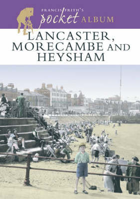 Francis Frith's Lancaster, Morecambe and Heysham Pocket Album by Francis Frith image