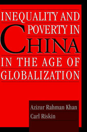 Inequality and Poverty in China in the Age of Globalization by Azizur Rahman Khan image
