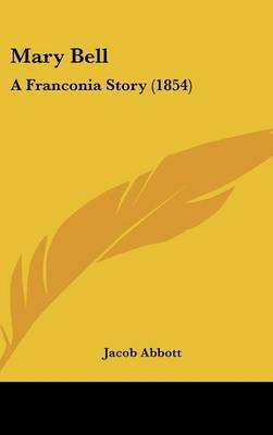 Mary Bell: A Franconia Story (1854) by Jacob Abbott image