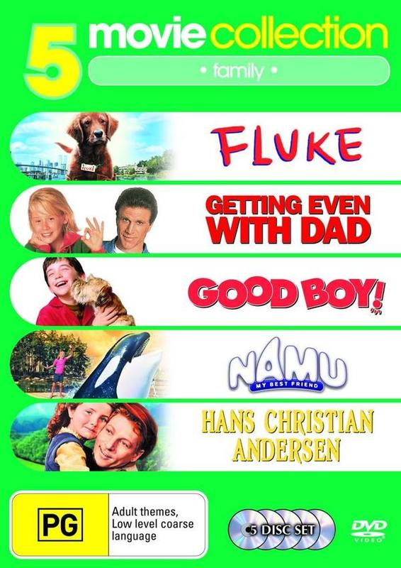 Fluke/Good Boy/Namu My Best Friend/Hans Christian Anderson/Getting Even with Dad (5 Disc Set) on DVD
