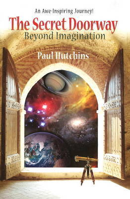 Secret Doorway: Beyond Imagination by Paul Hutchins