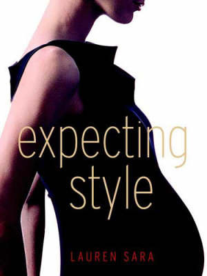 Expecting Style by Sara Lauren