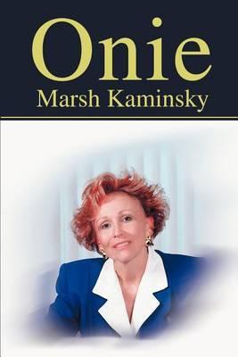 Onie by Marsh Kaminsky