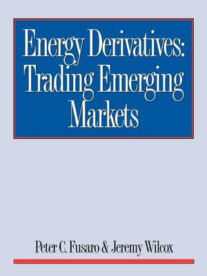 Energy Derivatives: Trading Emerging Markets by Peter , C. Fusaro image