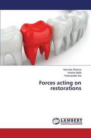 Forces Acting on Restorations by Sharma Namrata
