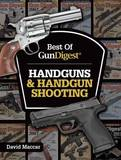 Best of Gun Digest - Handguns & Handgun Shooting by Dave Maccar