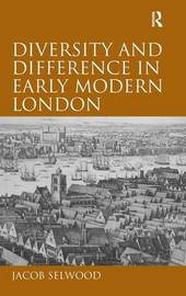 Diversity and Difference in Early Modern London by Jacob Selwood image