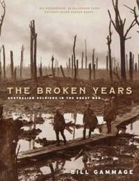 The Broken Years: Australian Soldiers in the Great War by Bill Gammage image