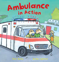 Ambulance in Action! by Peter Bently