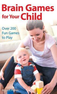 Brain Games for Your Child by Robert Fisher image