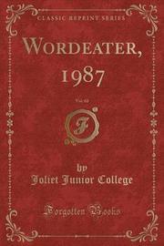 Wordeater, 1987, Vol. 60 (Classic Reprint) by Joliet Junior College image