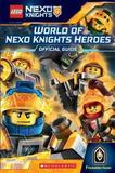 World of Nexo Knights Heroes by Kate Howard