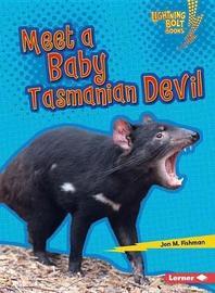 Meet a Baby Tasmanian Devil by Jon Fishman