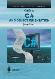 Guide to C# and Object Orientation by John Hunt
