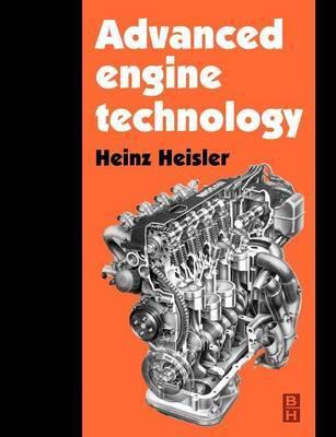 Advanced Engine Technology by Heinz Heisler
