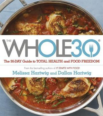 The Whole 30 by Dallas Hartwig