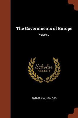 The Governments of Europe; Volume 2 by Frederic Austin Ogg