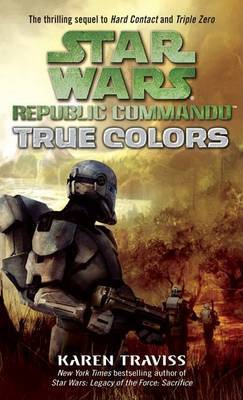 Star Wars Republic Commando #3 : True Colors by Karen Traviss