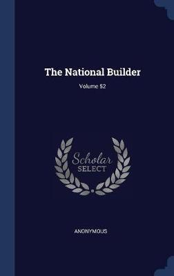 The National Builder; Volume 52 by * Anonymous