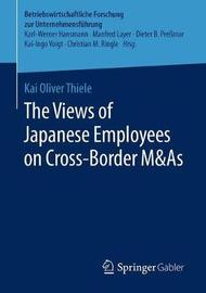 The Views of Japanese Employees on Cross-Border M&As by Kai Oliver Thiele