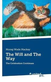 The Will and the Way by Morag Wade Mackay