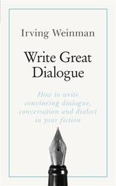 Write Great Dialogue by Irving Weinman